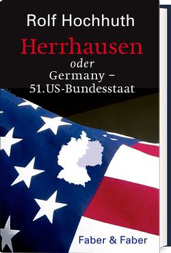 Herrhausen oder Germany – 51. US-Bundesstaat von Hochhuth,  Rolf