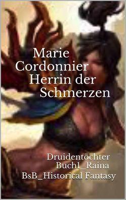 Herrin der Schmerzen von Cordonnier,  Marie