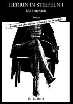 Herrin in Stiefeln 1 von La Botte,  P.J.