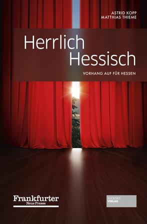 Herrlich Hessisch von Kopp,  Astrid, Thieme,  Matthias