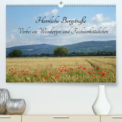 Herrliche Bergstraße Vorbei an Weinbergen und Fachwerkstädtchen (Premium, hochwertiger DIN A2 Wandkalender 2020, Kunstdruck in Hochglanz) von Andersen,  Ilona