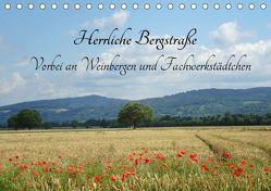 Herrliche Bergstraße Vorbei an Weinbergen und Fachwerkstädtchen (Tischkalender 2019 DIN A5 quer) von Andersen,  Ilona