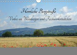 Herrliche Bergstraße Vorbei an Weinbergen und Fachwerkstädtchen (Wandkalender 2019 DIN A4 quer) von Andersen,  Ilona