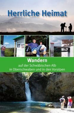 Herrliche Heimat von Biberacher Verlagsdruckerei GmbH & Co. KG, Braun,  Robert, Braun,  Robert u.a., Kliebhan,  Georg, Zepp,  Achim