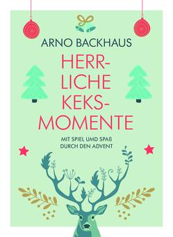 Herrliche Keks-Momente von Backhaus,  Arno