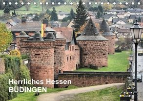 Herrliches Hessen – Büdingen (Tischkalender 2018 DIN A5 quer) von Bartruff,  Thomas