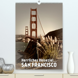 Herrliches Reiseziel… SAN FRANCISCO (Premium, hochwertiger DIN A2 Wandkalender 2020, Kunstdruck in Hochglanz) von Viola,  Melanie