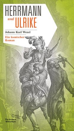 Herrmann und Ulrike von Hörner,  Wolfgang, Wezel,  Johann Karl