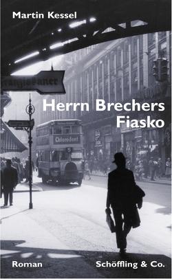 Herrn Brechers Fiasko von Kessel,  Martin