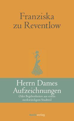 Herrn Dames Aufzeichnungen von Reventlow,  Franziska zu, Wendt,  Gunna