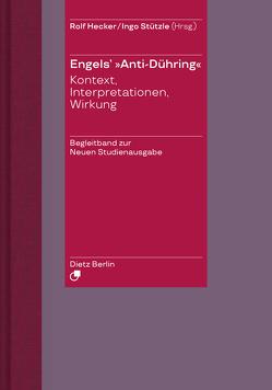 """Herrn Eugen Dühring's Umwälzung der Wissenschaft / Engels' """"Anti-Dühring"""". von Engels,  Friedrich, Hecker,  Rolf, Stützle,  Ingo"""