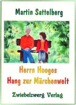 Herrn Hooges Hang zur Märchenwelt von Laufenburg,  Heike, Sattelberg,  Martin