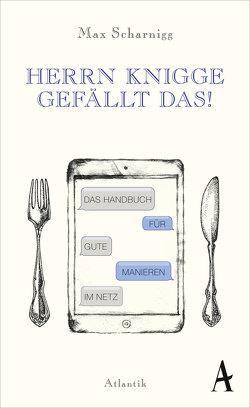 HERRN KNIGGE GEFÄLLT DAS! von Scharnigg,  Max