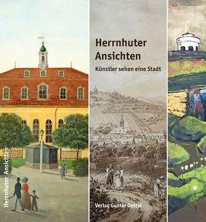 Herrnhuter Ansichten von Fischer,  Konrad, Oettel,  Gunter