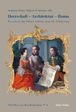 Herrschaft – Architektur – Raum von Hahn,  Stephanie, Sprenger,  Michael H.
