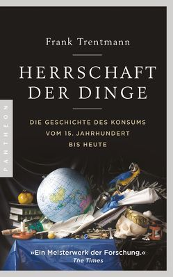 Herrschaft der Dinge von Gebauer-Lippert,  Stephan, Schmidt,  Klaus-Dieter, Trentmann,  Frank