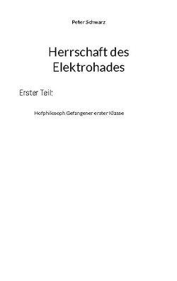 Herrschaft des Elektrohades von Schwarz,  Peter