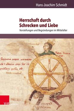 Herrschaft durch Schrecken und Liebe von Schmidt,  Hans-Joachim