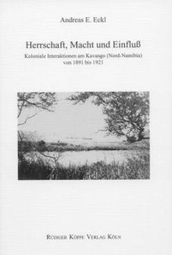 Herrschaft, Macht und Einfluß von Bollig,  Michael, Eckl,  Andreas Eduard, Möhlig,  Wilhelm J.G.