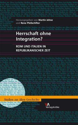 Herrschaft ohne Integration? von Jehne,  Martin, Pfeilschifter,  Rene
