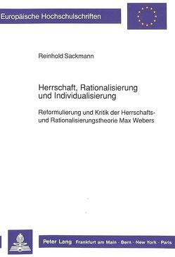 Herrschaft, Rationalisierung und Individualisierung von Sackmann,  Reinhold