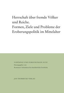 Herrschaft über fremde Völker und Reiche von Kamp,  Hermann