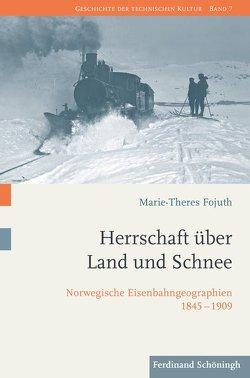 Herrschaft über Land und Schnee von Fojuth,  Marie-Theres