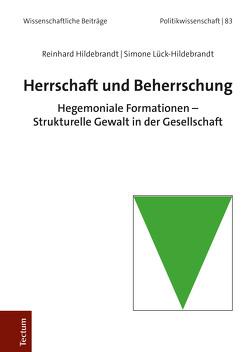 Herrschaft und Beherrschung von Hildebrandt,  Reinhard, Lück-Hildebrandt,  Simone