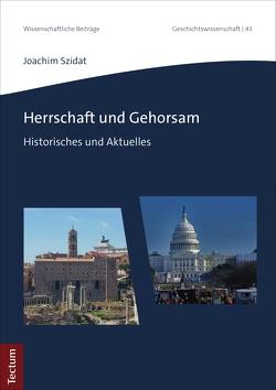 Herrschaft und Gehorsam von Szidat,  Joachim