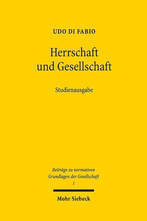Herrschaft und Gesellschaft von Di Fabio,  Udo
