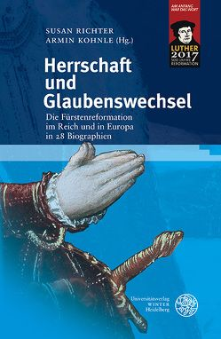 Herrschaft und Glaubenswechsel von Kohnle,  Armin, Richter,  Susan