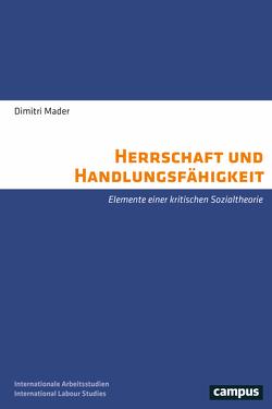 Herrschaft und Handlungsfähigkeit von Mader,  Alexander Dimitri
