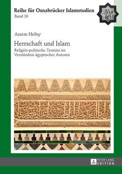 Herrschaft und Islam von Hefny,  Assem