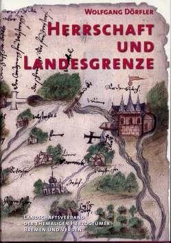 Herrschaft und Landesgrenze von Dörfler,  Wolfgang