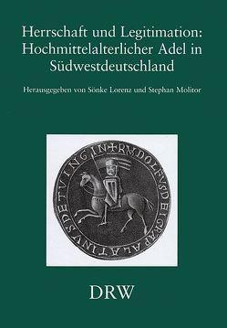 Herrschaft und Legitimation, Hochmittelalterlicher Adel in Südwestdeutschland von Lorenz,  Sönke, Molitor,  Stephan
