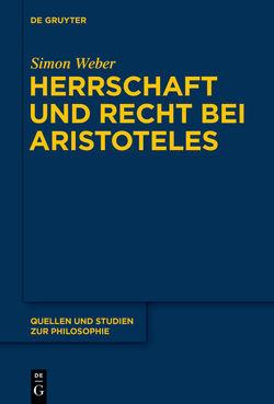 Herrschaft und Recht bei Aristoteles von Weber,  Simon