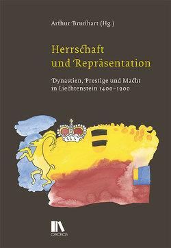 Herrschaft und Repräsentation von Brunhart,  Arthur
