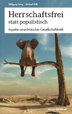 Herrschaftsfrei statt populistisch von Haug,  Wolfgang, Wilk,  Michael