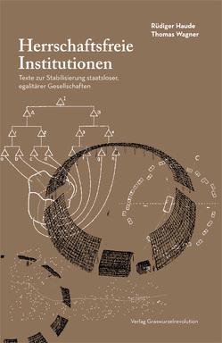 Herrschaftsfreie Institutionen von Haude,  Rüdiger, Wagner,  Thomas