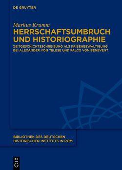Herrschaftsumbruch und Historiographie von Krumm,  Markus