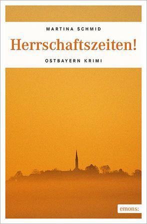 Herrschaftszeiten! von Schmid,  Martina