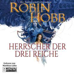Herrscher der drei Reiche (Zauberschiffe 6) von Hobb,  Robin