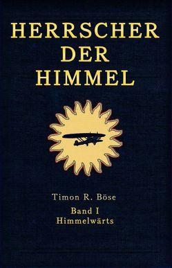 Herrscher der Himmel Band 1 von Böse,  Timon R.