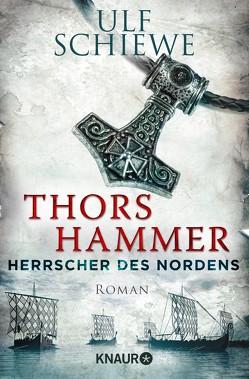 Herrscher des Nordens – Thors Hammer von Schiewe,  Ulf