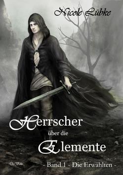 Herrscher über die Elemente – Band 1 – Die Erwählten – Fantasy-Roman von Lübke,  Nicole