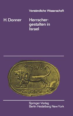 Herrschergestalten in Israel von Donner,  H.
