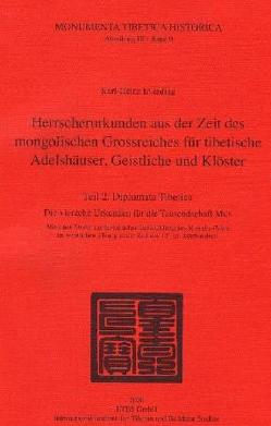 Herrscherurkunden aus der Zeit des mongolischen Grossreichees für tibetische Adelhäuser, Geistliche und Klöster. von Everding,  Karl H, Schuh,  Dieter
