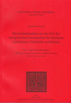 Herrscherurkunden aus der Zeit des mongolischen Grossreiches für tibetische Adelshäuser, Geistliche und Klöster. von Everding,  Karl H, Schuh,  Dieter