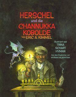 Herschel und die Channukka Kobolde von Halberstam,  Myriam, Kimmel,  Eric A., Schart Hyman,  Trina