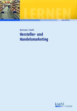 Hersteller- und Handelsmarketing von Bormann,  Ingrid, Hurth,  Joachim